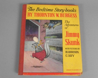 Vintage Children's Book Thornton Burgess The Adventures of Jimmy Skunk Bedtime Story-books illustrated by Harrison Cady 1946