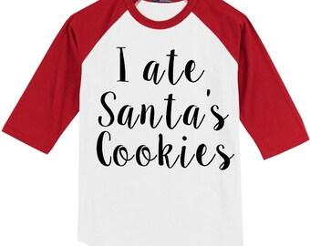 I ate Santa's Cookies - Children's Shirt - Raglan tshirt - Christmas Spirit - Baseball Tshirt -