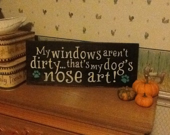My dogs nose art hand painted wooden sign distressed