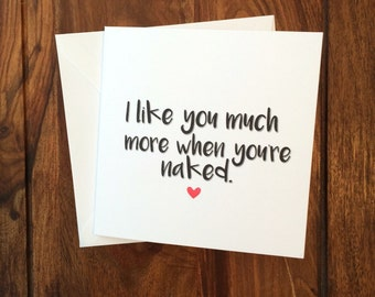 Valentines Day Card, Funny Card, Love Card, Anniversary Card, Valentine's Day Card, Like You Much More When You Are Naked