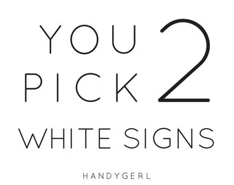 WHITE* YOU PICK 2 [set of 2 signs] 5.5 x 12 inches