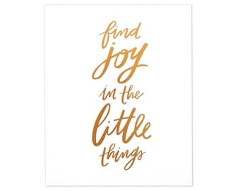 8x10 Print, Find Joy In The Little Things, Joy Art Print, Quote Art Print, Hand Lettered Art Print, Gold Foil Print, Family Print, Gold Foil