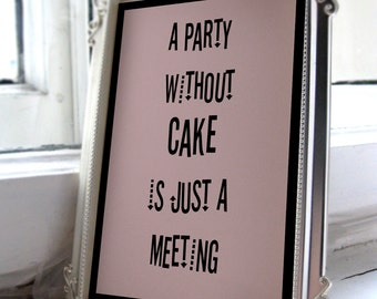 A Party Without A Cake Is Just A Meeting Sign/Birthday party decor/Wedding Cake table decor/Baby Shower Cake/Wedding Cake Sign
