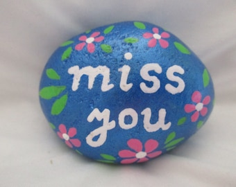 Painted rock 'miss you'