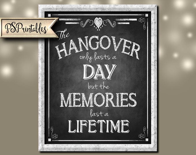 Printable Chalkboard Style Hangover sign - The Memories last a lifetime -  instant download digital file - DIY - Rustic Collection