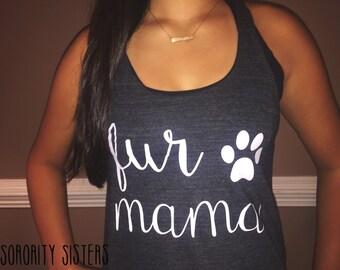 Fur Mama Tank • Fur Mama • Dog Lover • Dog Mom Top • Animal Lover Gift • Dog Mom Gift