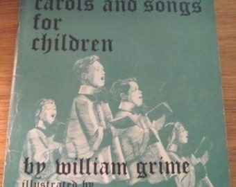 New Carols and Songs for Children by William Grime 1949 Christmas Song Book
