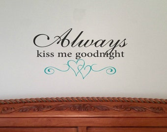 Always kiss me goodnight - Wall Vinyl Decal