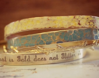 All That Is Gold Does Not Glitter, Encouragement Gift, Mantra Bangle, Cuff Bracelet, Personalized Stacking Bracelets, Layering Cuff