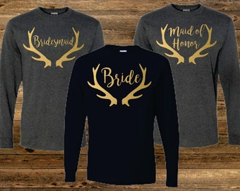 Bridesmaid Long Sleeve Shirts Deer Antler Shirt Bridal Party Shirts  Bachelorette Party (BR028)