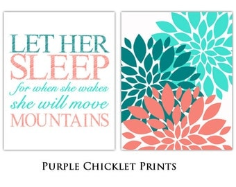 Coral Teal Turquoise Wall Art Let Her Sleep For when She Wakes She Will Move Mountains Flower Bursts Decor Nursery Art Prints 165(a)