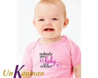 Nobody puts baby in a corner Snap Tee for girls Baby Shower Gift