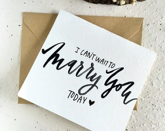 I cant wait to Marry You - Watercolor Card