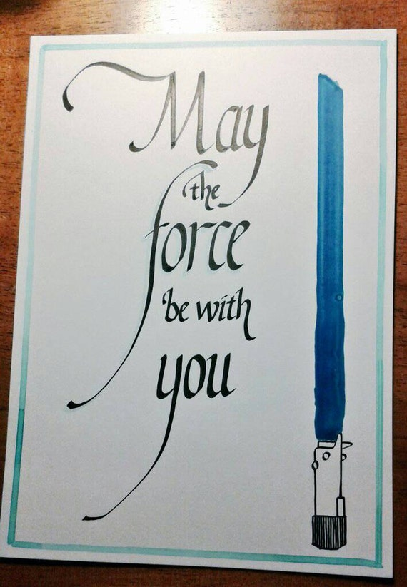 May the force be with you star wars quote in calligraphy