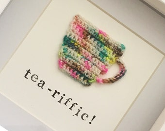 Crochet teacup frame - 'tea-riffic!' - cheeky gift / home decor for the tea drinker in your life!
