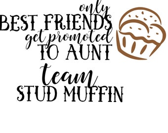 Reveal Party SVG - Best Friend to Aunt Team Stud Muffin