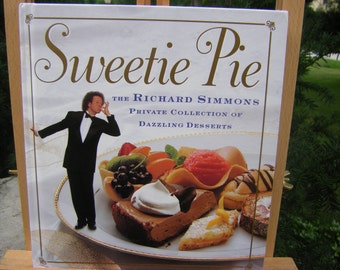 Sweetie Pie The Richard Simmons Private Collection of Dazzling Desserts 1997