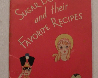 The Sugar Doll Family and their Favorite Recipes 1931