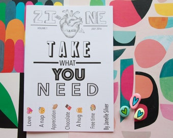 Take What You Need Zine - An A5 handmade zine about being human and needing stuff!