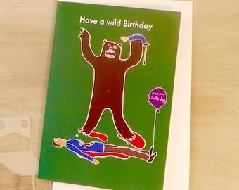 Wild Birthday card, silly birthday card, funny birthday card, wild bear birthday card, bear card.