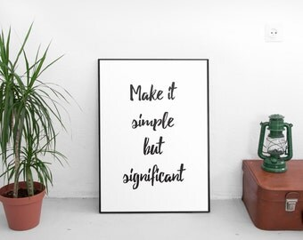 Make it simple but significant,print, motivational and inspirational black typography downloadable poster, digital quote print, office decor