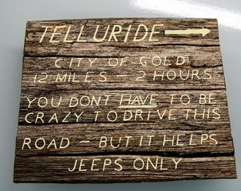 Copy of old Telluride Jeep Trail Sign between Ouray and  Telluride, Colorado
