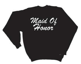 Black Maid of Honor Sweatshirt- off shoulder Maid of honor sweatshirt- Maid of shirts- Maid of honor gifts- maid of honor slouchy shirt