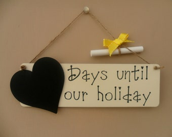 Holiday Countdown Chalkboard Plaque - Days until our holiday, Sign