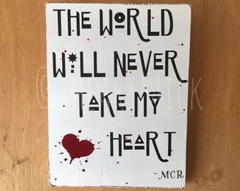 "Welcome to the Black Parade Lyrics - MCR - 9"" x 12"" Wood Sign - The World Will Never Take My Heart"
