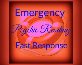 Psychic Reading- Emergency! - I Have a Crisis! I Need  Answers Now! - Fast Response!