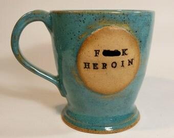 F ck Heroin Mug-Recovery-Addiction-Son-Coffee Mug-Mug-Gift-turquiose