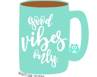SVG Cut File - Good Vibes Only - Good Vibrations - Cricut - Silhouette - Cutting Files - Positive Thoughts - Inspiring Quote