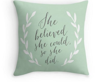 She Believed She Could, So She Did Pillow - Mint Pillow - Inspirational Quote Pillow - Graduation Gift