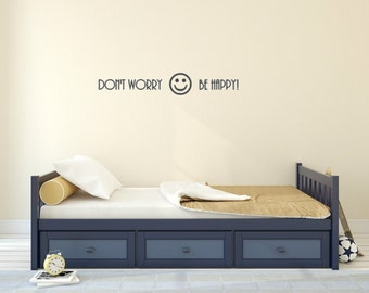 Don't Worry Be Happy. Vinyl Wall Decal