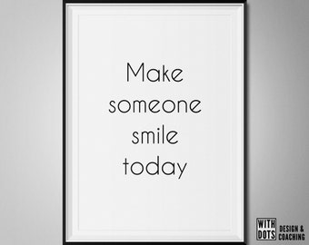 Make Someone Smile Today - Printable Poster A3 - PDF - Positive mantra