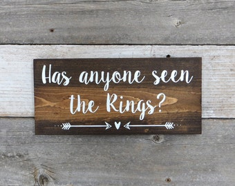 "Rustic Hand Painted Wood Wedding Sign ""Has anyone seen the Rings?"" - Ring Bearer Sign, Wedding Ceremony - 12""x5.5"""