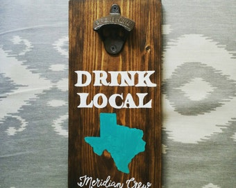 Drink Local Beer Sign with vintage bottle opener (choose your state and paint colors!)