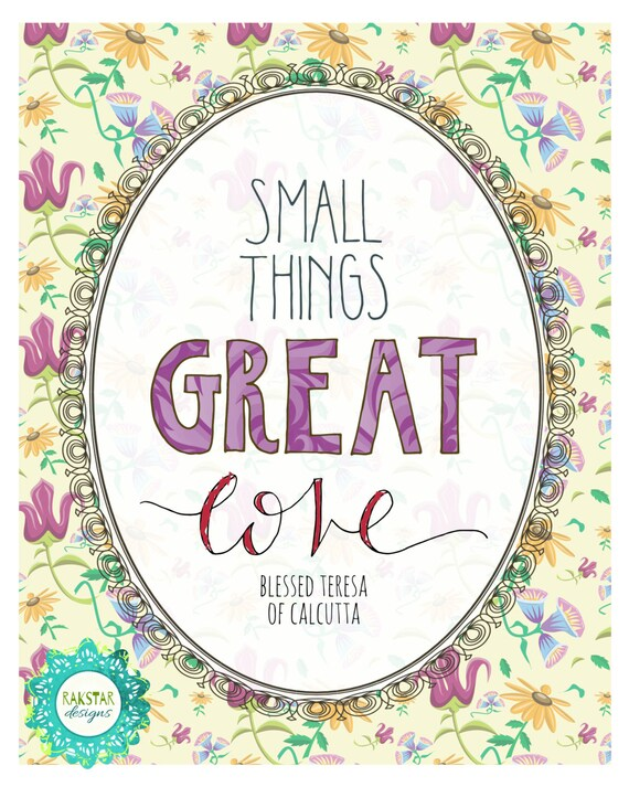 Catholic PRINTABLE * Small Things Great Love Floral Vintage-Style Handlettered Inspirational Mother Teresa Quote Christian Print 8x10