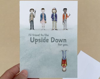 """I'd Travel to the Upside Down for You; 4"""" x 6"""" Stranger Things Card, Pop Culture, Netflix, TV, Romantic, Love, Best Friend, Squad Goals"""