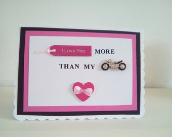 Hand made greeting card. I love you more then my bike