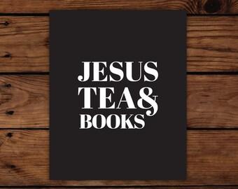 Jesus, Tea & Books Print