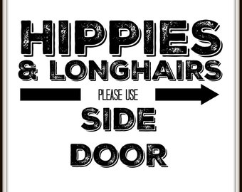 Hippies and Longhairs Use Side Door Printable