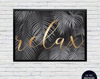Relax Tropics Print || Gold Foil, Palms, Black & White, Photographic Print, Wall Art, Typography Print, PRINTABLE A3