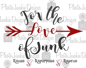 SVG Cutting File For the Love of Junk SVG, PNG and Jpeg  files