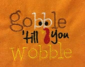 Gobble til you wobble Thanksgiving embroidered bib