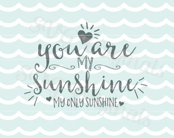 You Are My Sunshine SVG Vector File heart love valentine baby. So adorable for so many uses! Cricut Explore and more! Happy Valentines day!