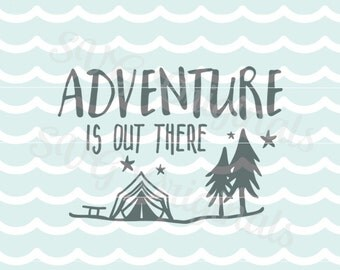 Adventure is out there SVG Vector File. Cute for so many uses. Cricut Explore and more! Adventure awaits Camping Tent SVG