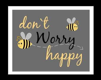 Don't worry be happy, Bee, 8x10 Instant Download