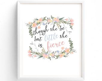 Nursery Prints, Printable Quotes, Though She Be But Little, Prints Typography, Pastel Wall Decor Art