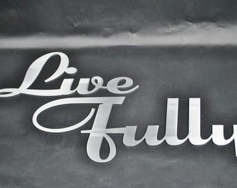 LIVE FULLY- metal signs